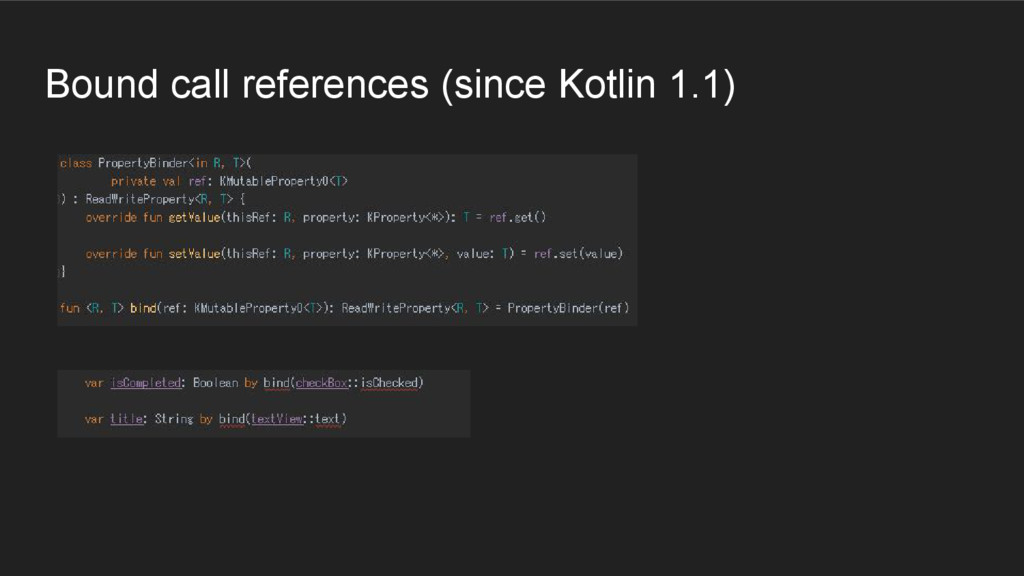 Bound call references (since Kotlin 1.1)
