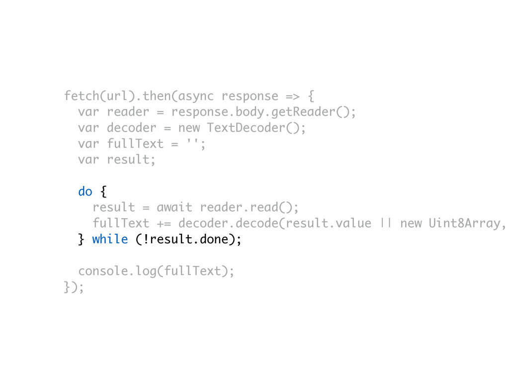 fetch(url).then(async response => { var reader ...