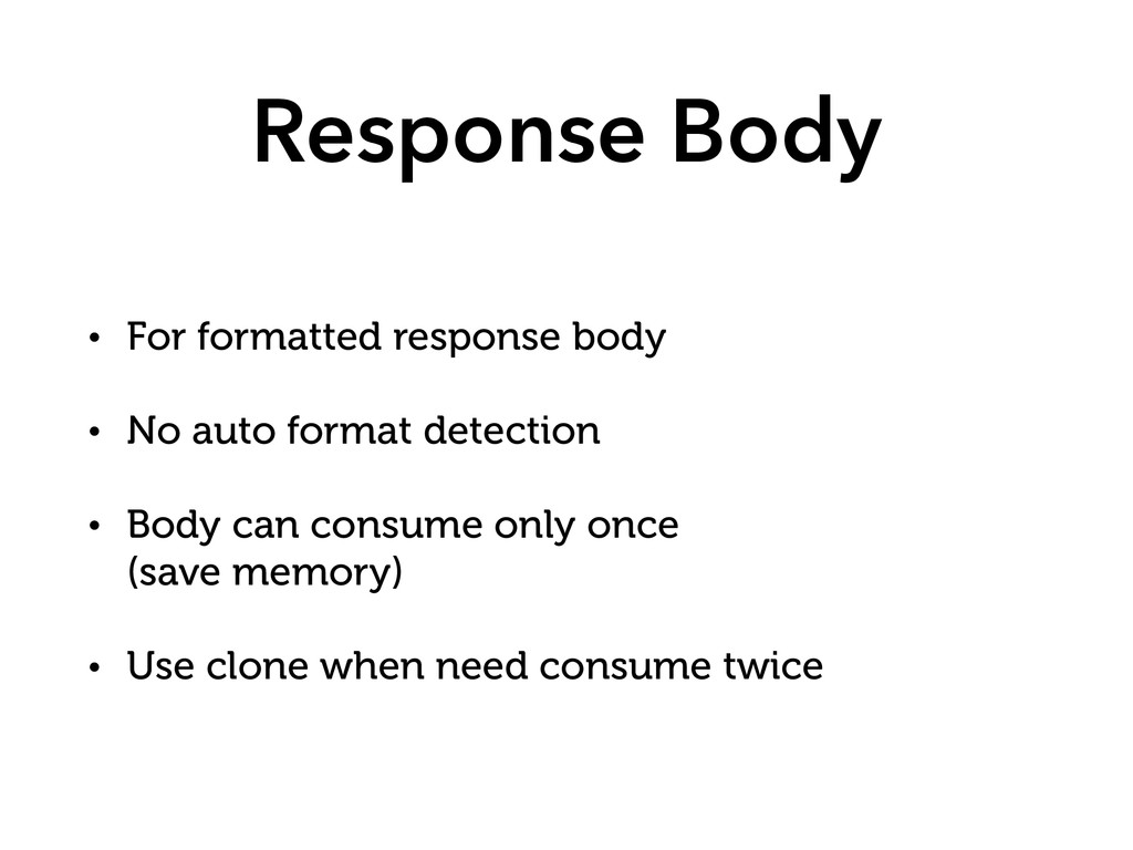 Response Body • For formatted response body • N...