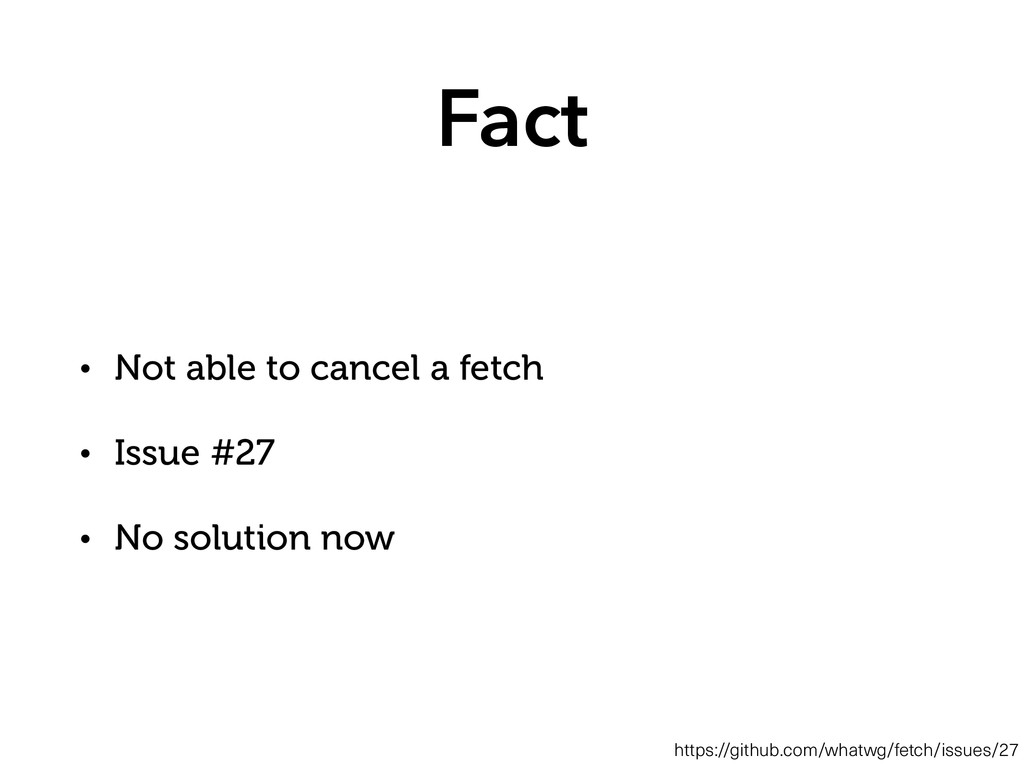 Fact • Not able to cancel a fetch • Issue #27 •...