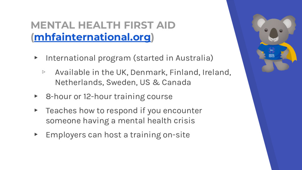 MENTAL HEALTH FIRST AID (mhfainternational.org)...