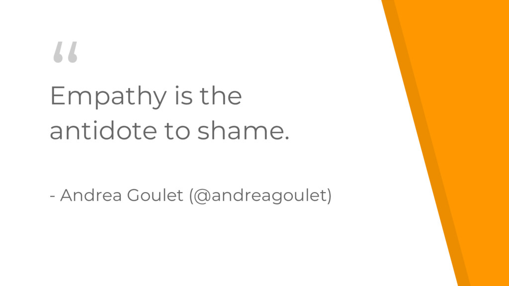 """ Empathy is the antidote to shame. - Andrea Go..."