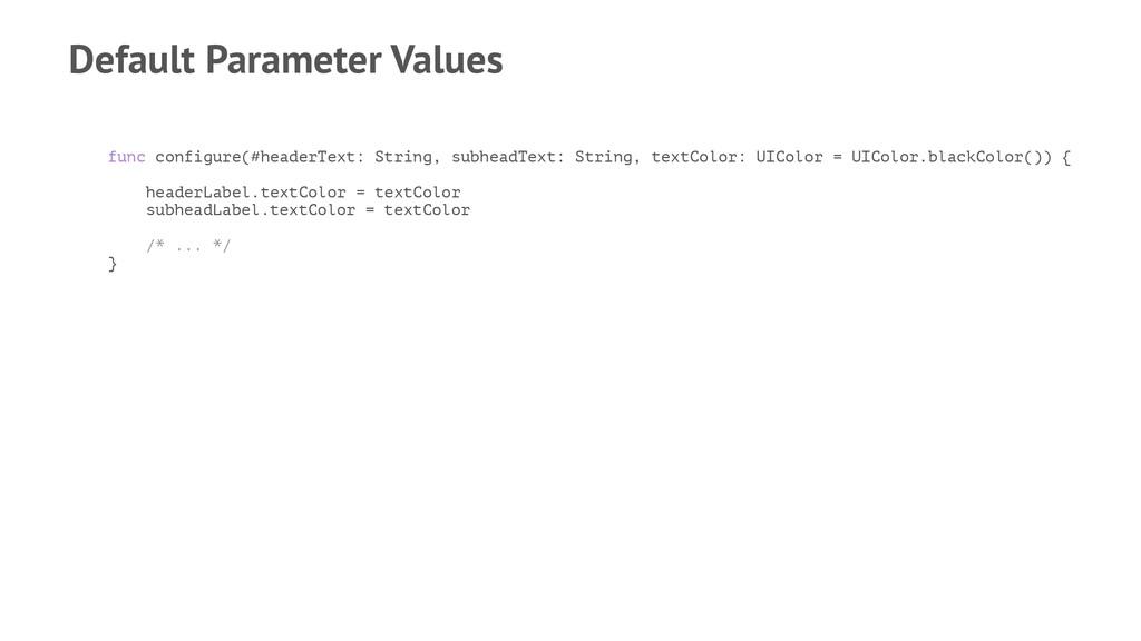 Default Parameter Values func configure(#header...