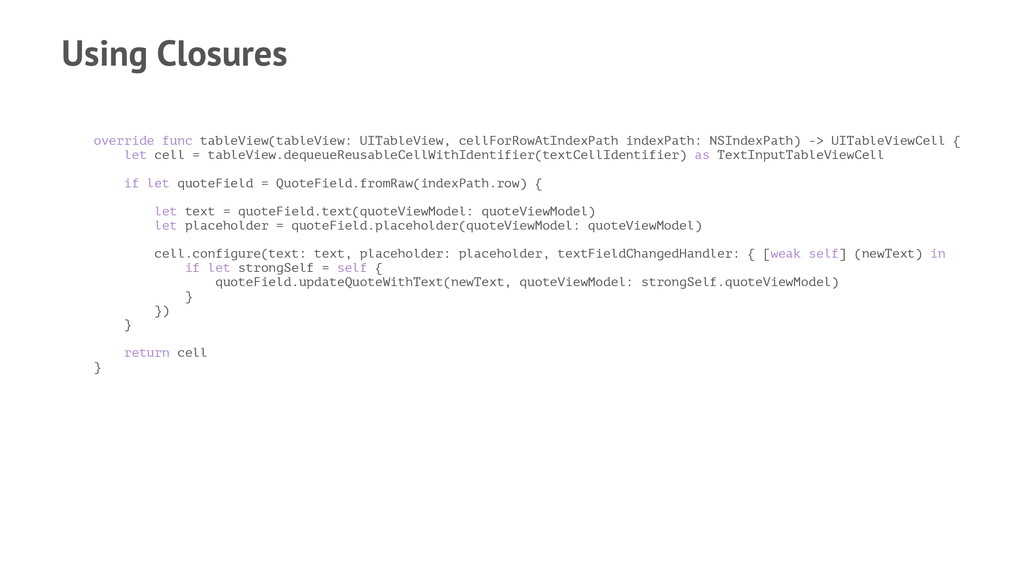 Using Closures override func tableView(tableVie...