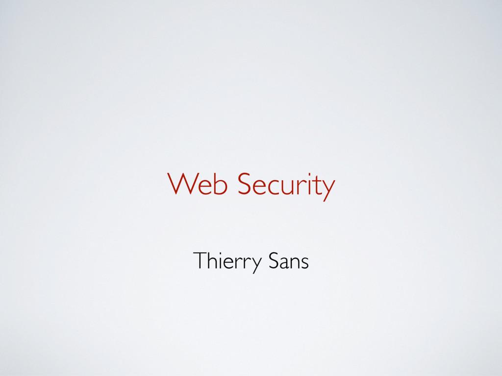 Web Security Thierry Sans