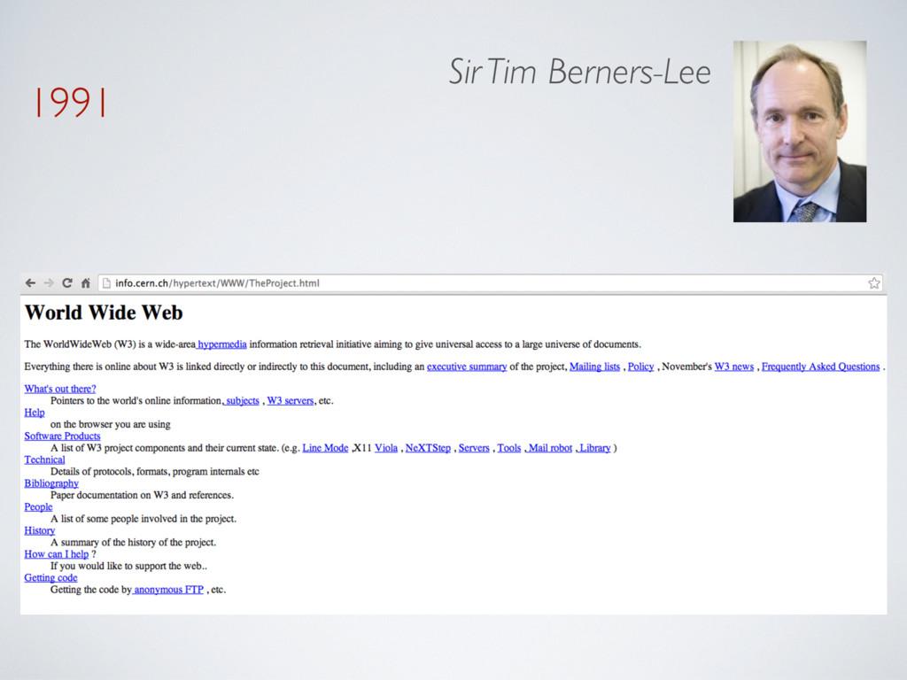 1991 Sir Tim Berners-Lee
