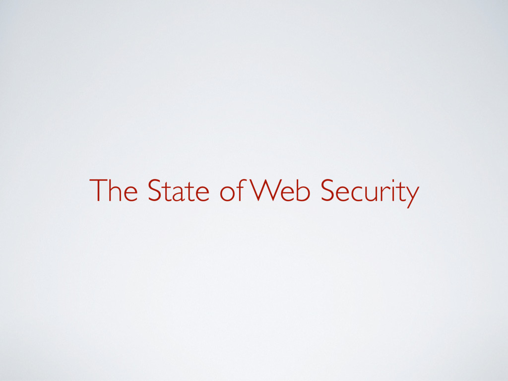 The State of Web Security