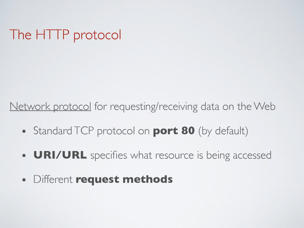 The HTTP protocol Network protocol for requesti...