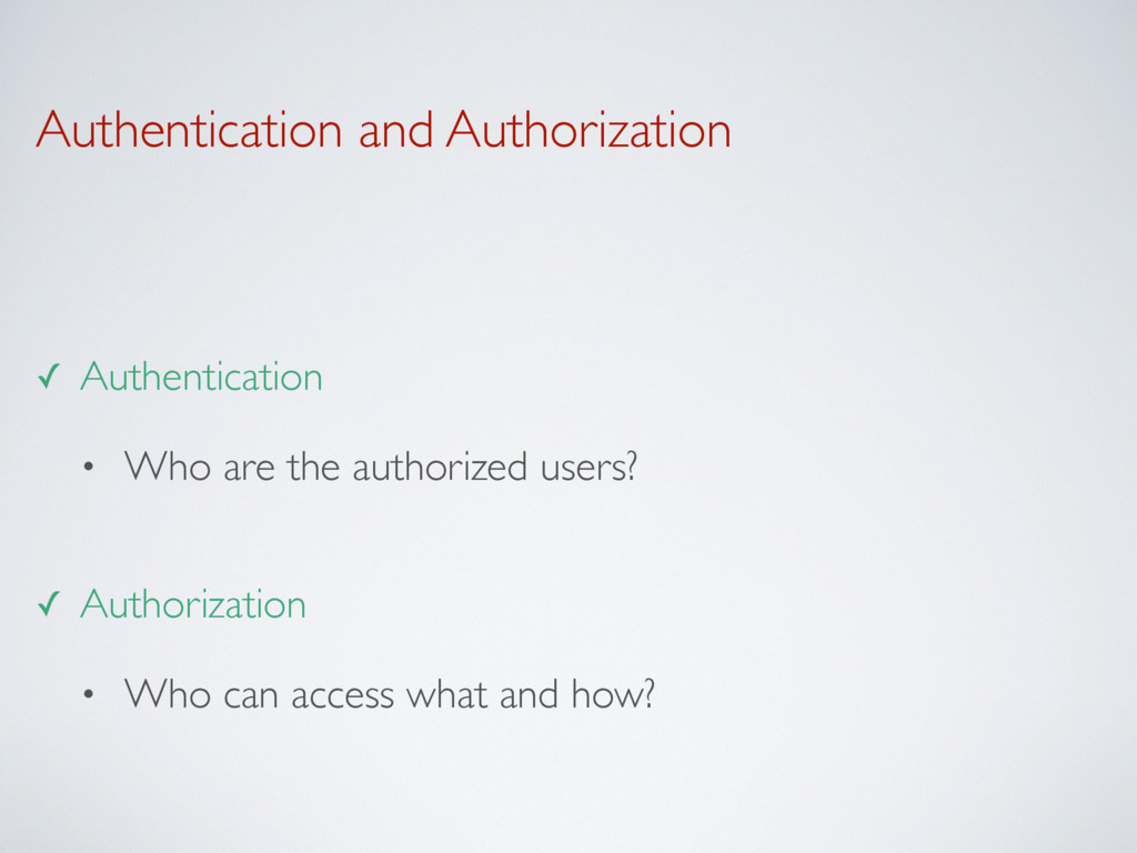 Authentication and Authorization ✓ Authenticati...