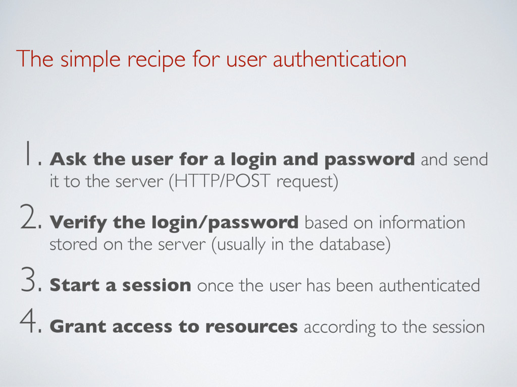 The simple recipe for user authentication 1. As...