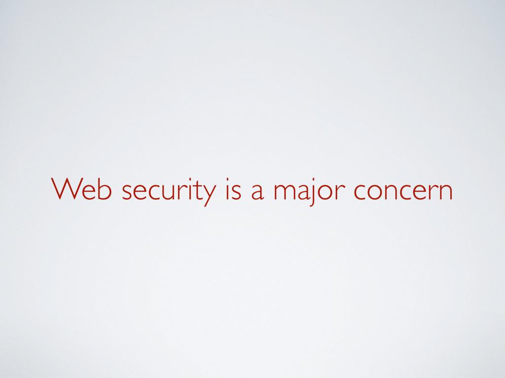 Web security is a major concern