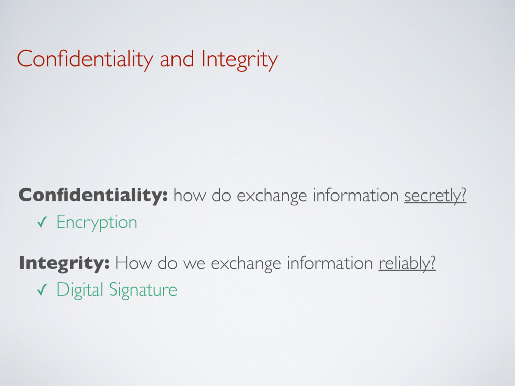 Confidentiality and Integrity Confidentiality: ho...