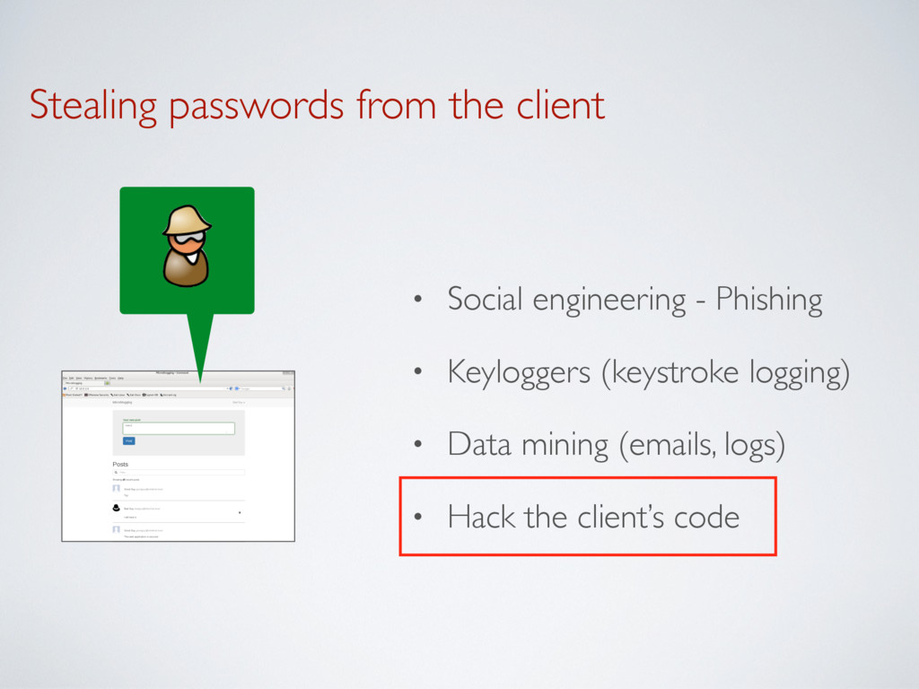 Stealing passwords from the client • Social eng...
