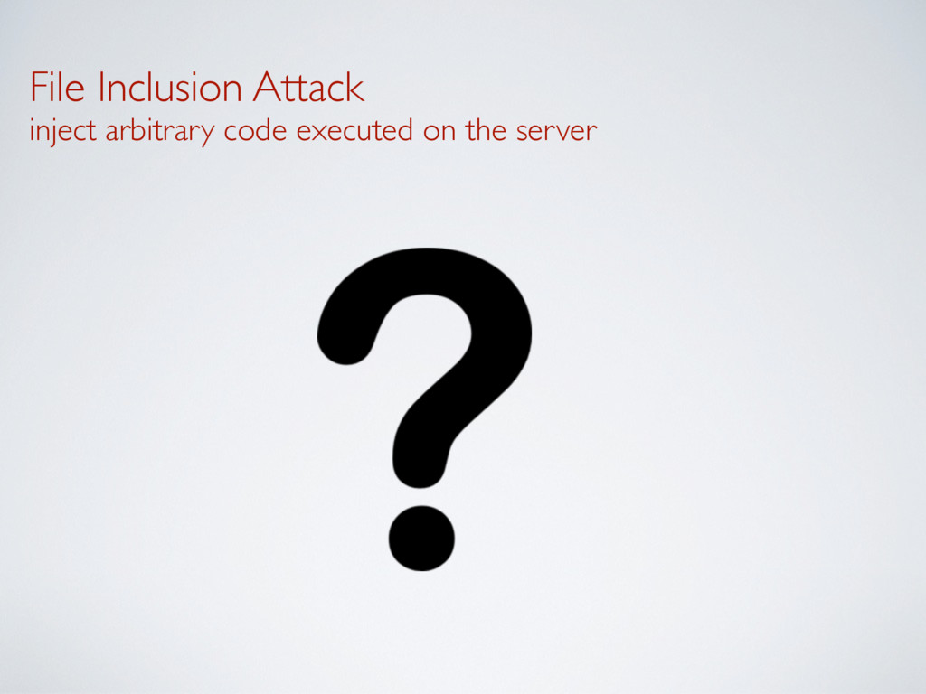 File Inclusion Attack inject arbitrary code ex...