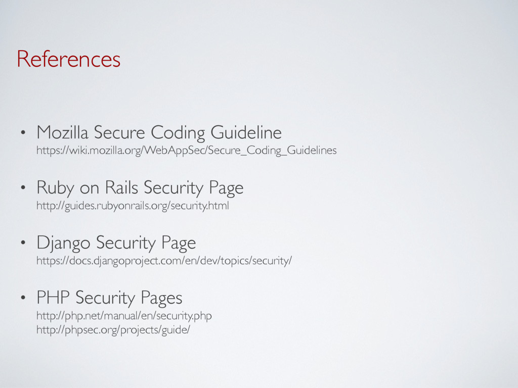 References • Mozilla Secure Coding Guideline h...