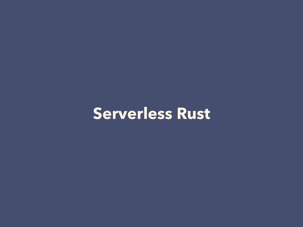 Serverless Rust