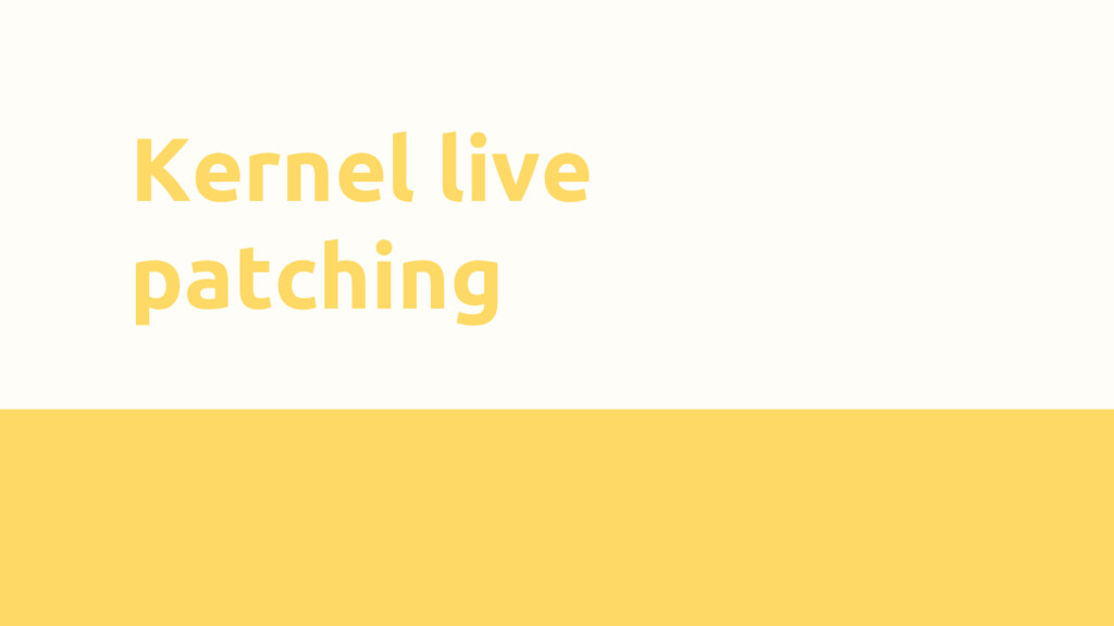 Kernel live patching