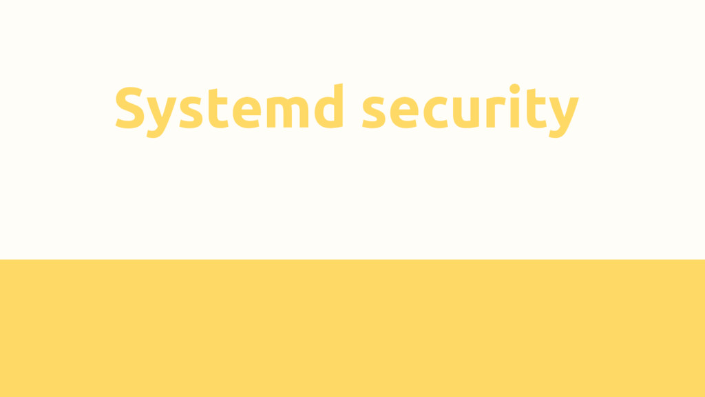 Systemd security