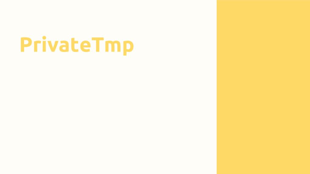 PrivateTmp