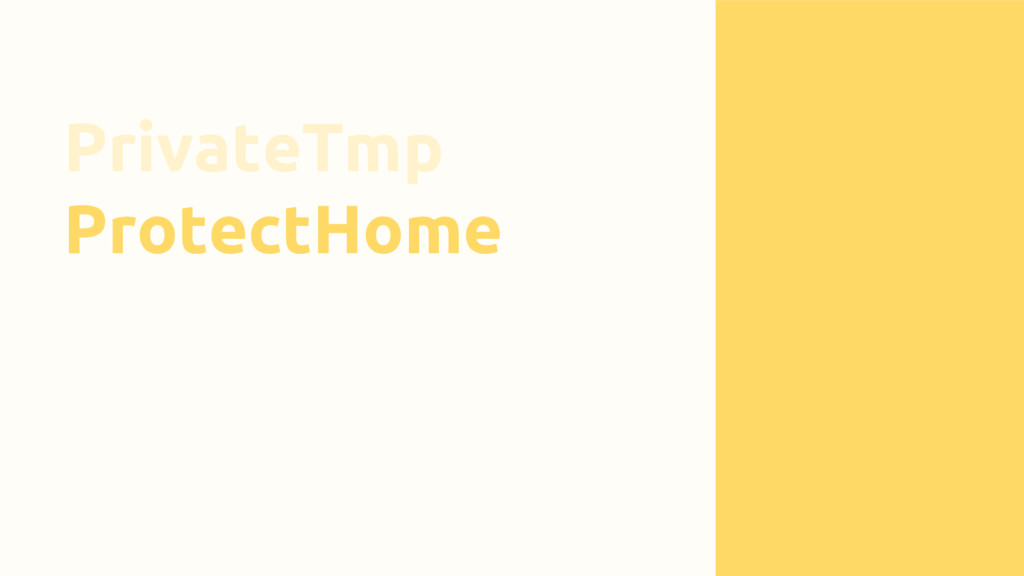 PrivateTmp ProtectHome