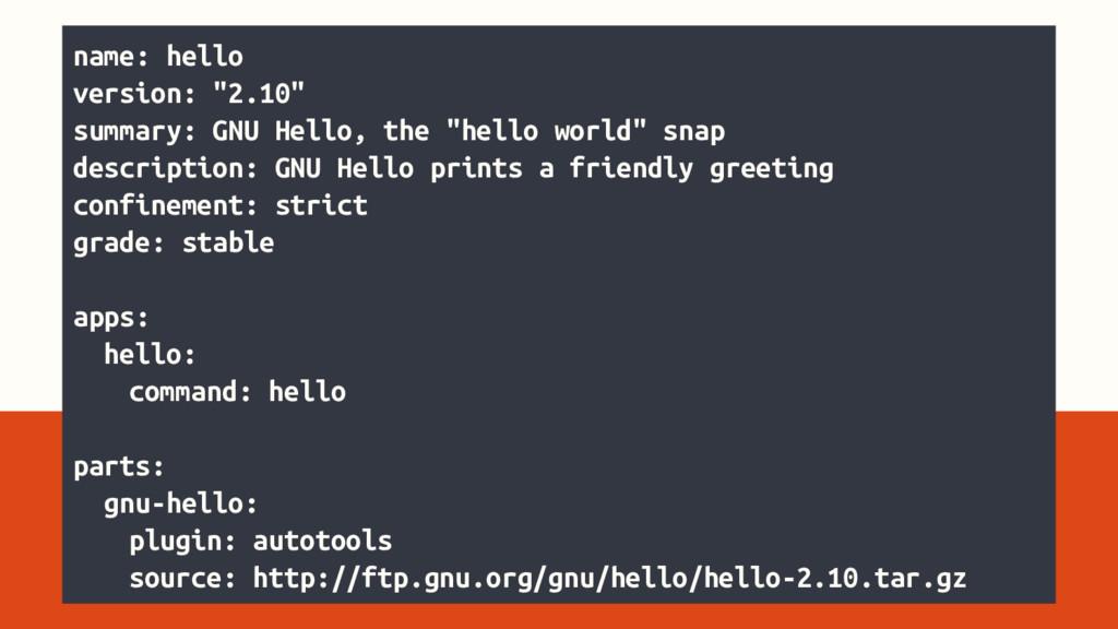 "name: hello version: ""2.10"" summary: GNU Hello,..."