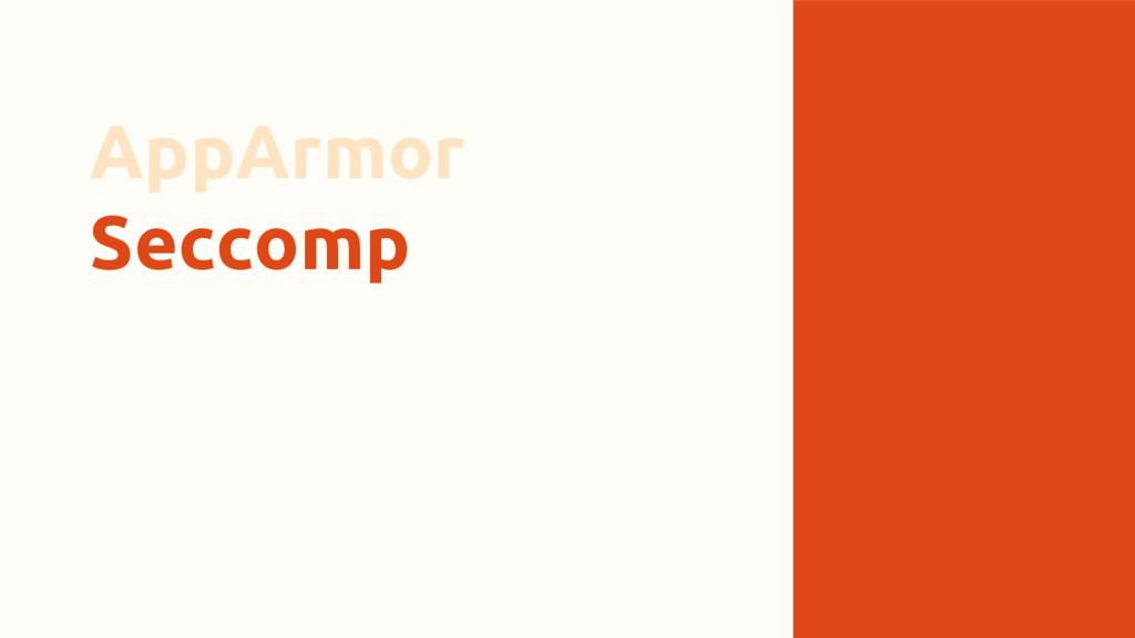 AppArmor Seccomp