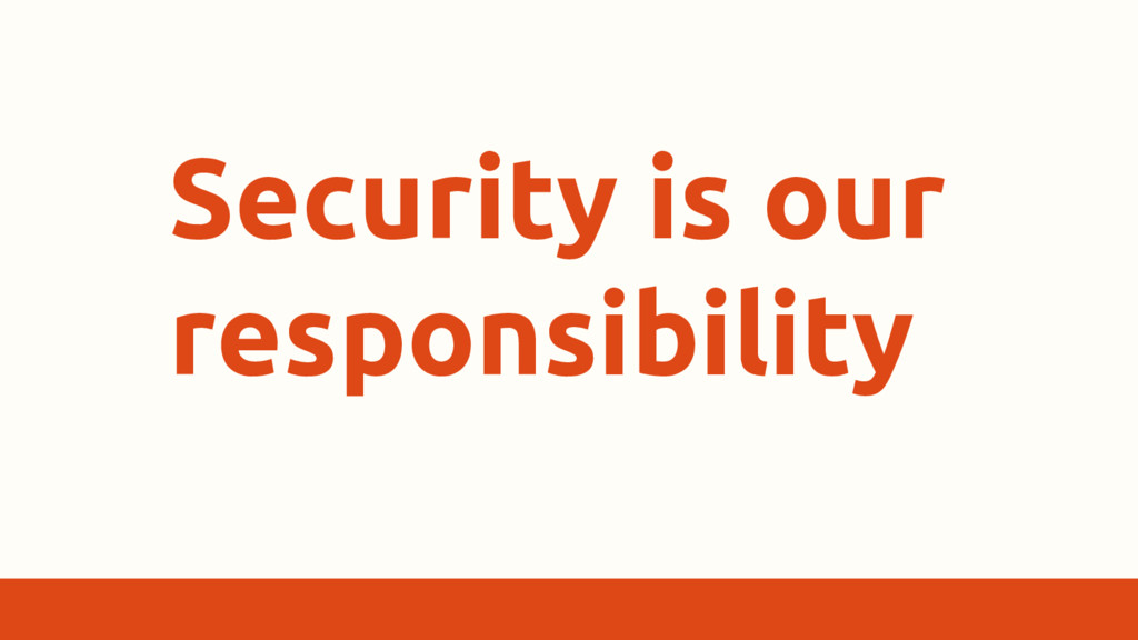 Security is our responsibility