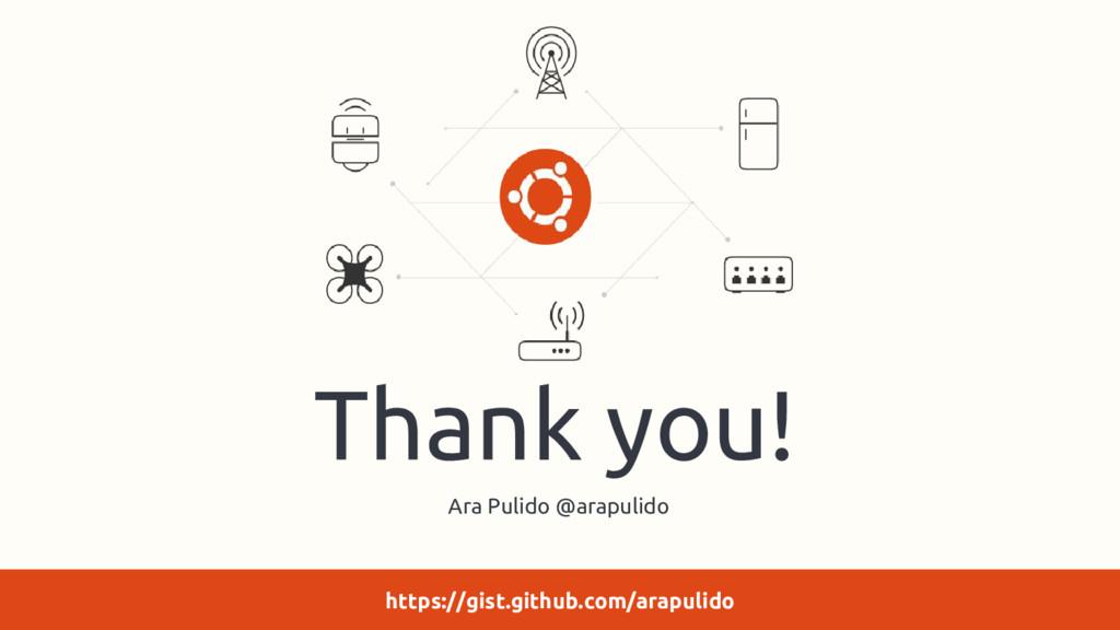 Thank you! Ara Pulido @arapulido https://gist.g...