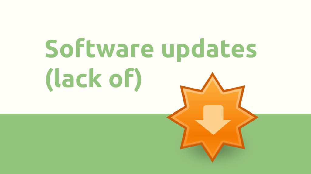 Software updates (lack of)
