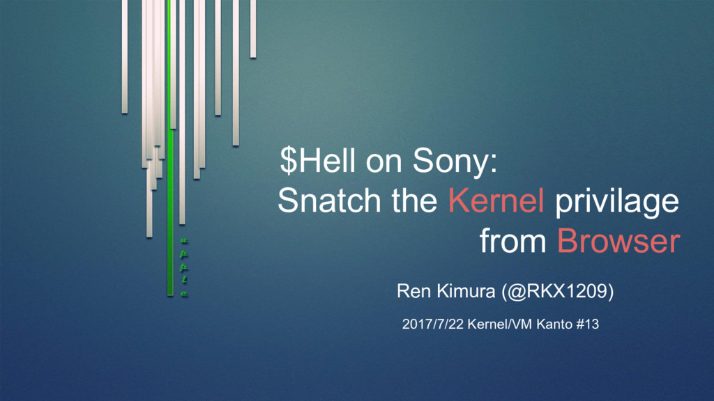 $Hell on Sony: Snatch the Kernel privilage from...