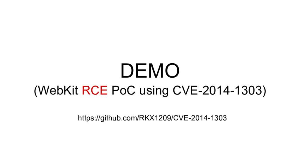 DEMO (WebKit RCE PoC using CVE-2014-1303) https...