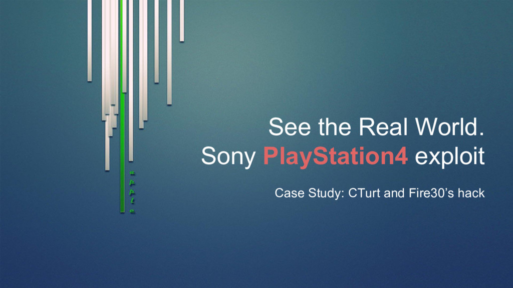 See the Real World. Sony PlayStation4 exploit C...