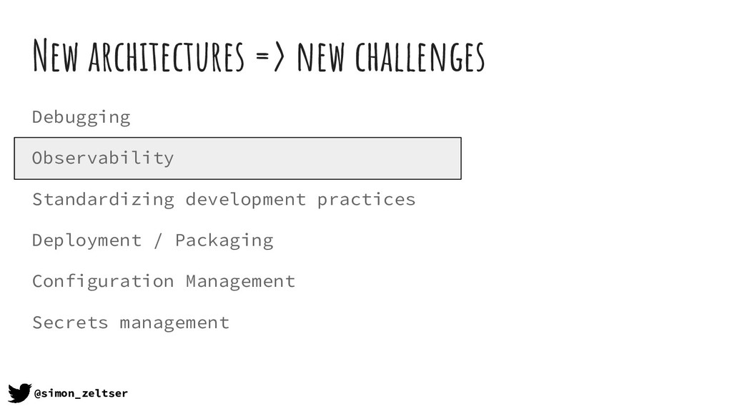 New architectures => new challenges Debugging O...