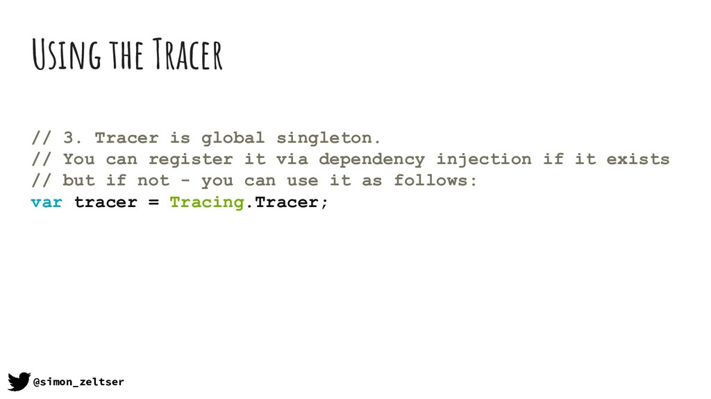 Using the Tracer // 3. Tracer is global singlet...