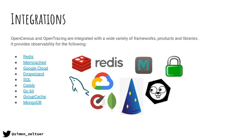 Integrations OpenCensus and OpenTracing are int...