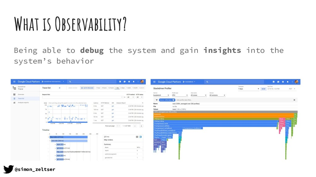 What is Observability? Being able to debug the ...