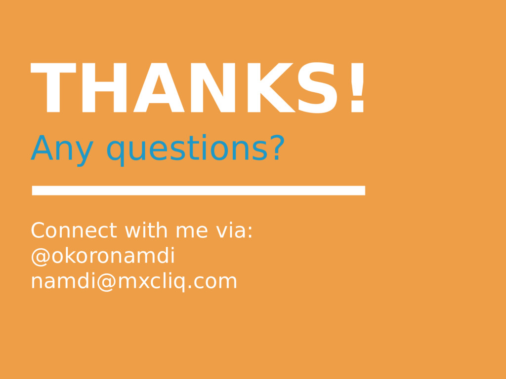 THANKS! Any questions? Connect with me via: @ok...