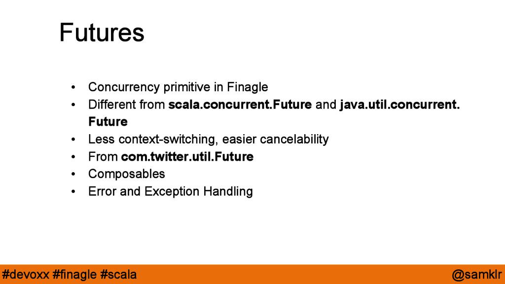 @samklr #devoxx #finagle #scala Futures • Concu...