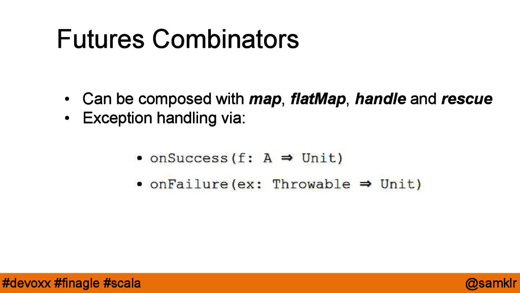 @samklr #devoxx #finagle #scala Futures Combina...