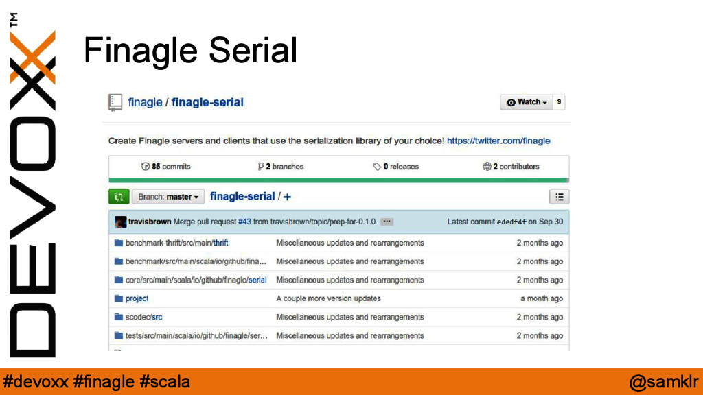 @samklr #devoxx #finagle #scala Finagle Serial