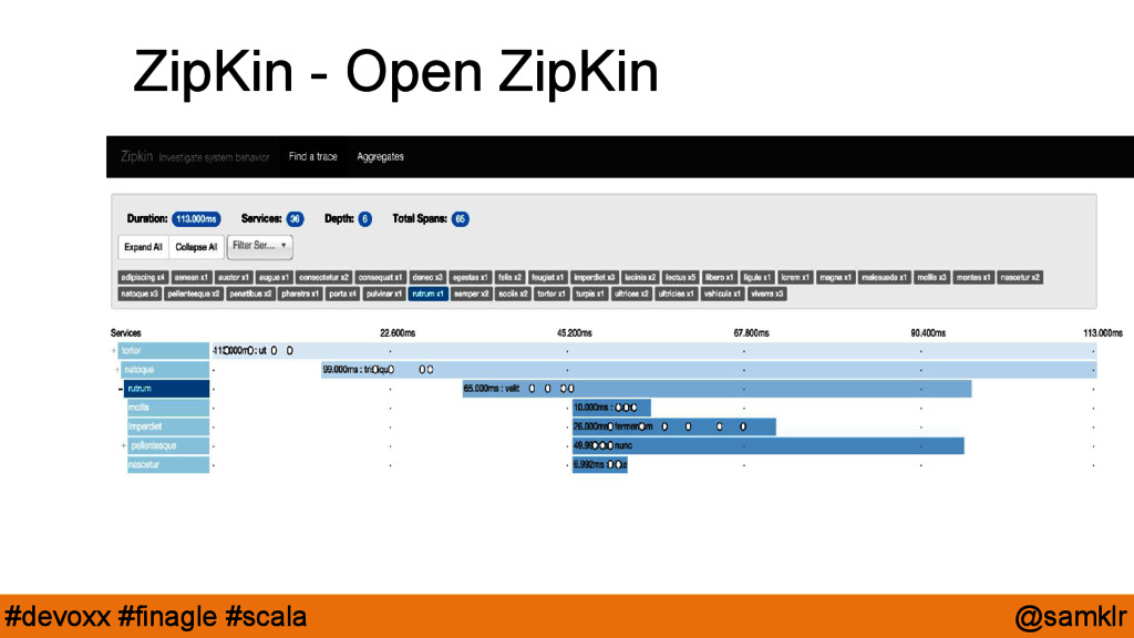 @samklr #devoxx #finagle #scala ZipKin - Open Z...