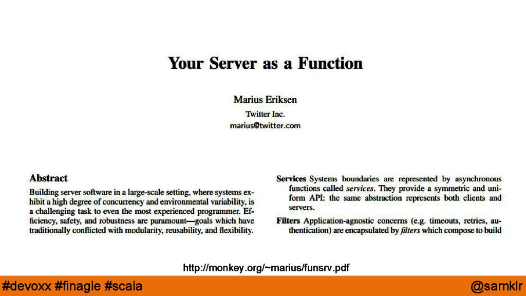 @samklr #devoxx #finagle #scala http://monkey.o...