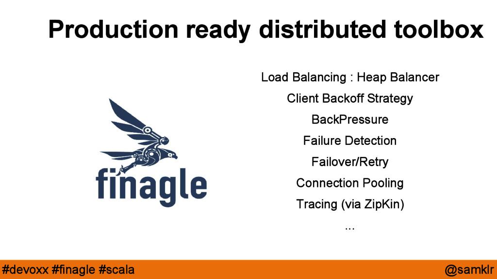 @samklr #devoxx #finagle #scala Load Balancing ...