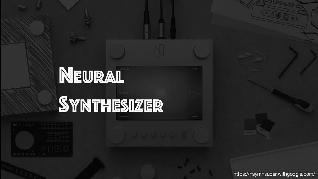 https://nsynthsuper.withgoogle.com/ Neural Synt...