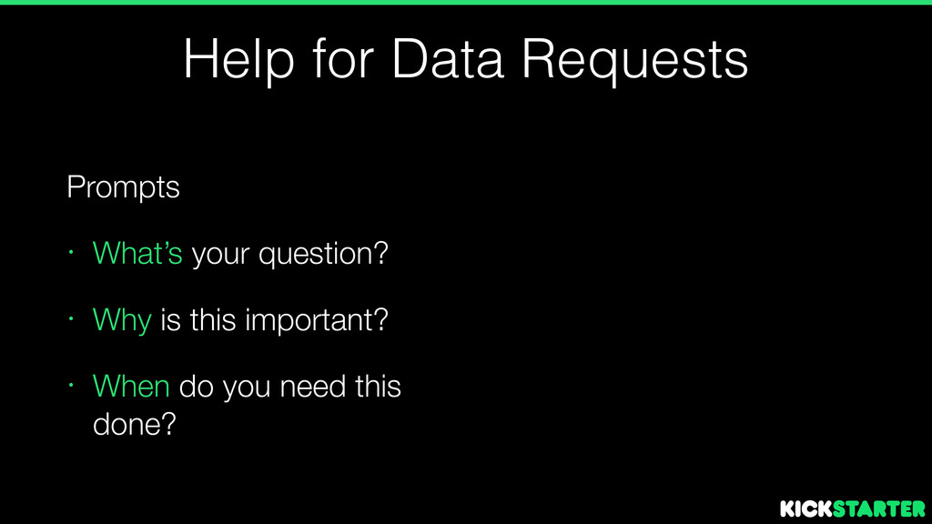 Help for Data Requests Prompts • What's your qu...