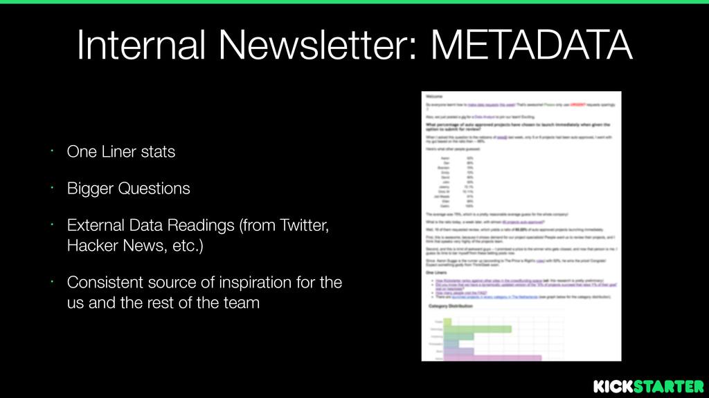 Internal Newsletter: METADATA • One Liner stats...