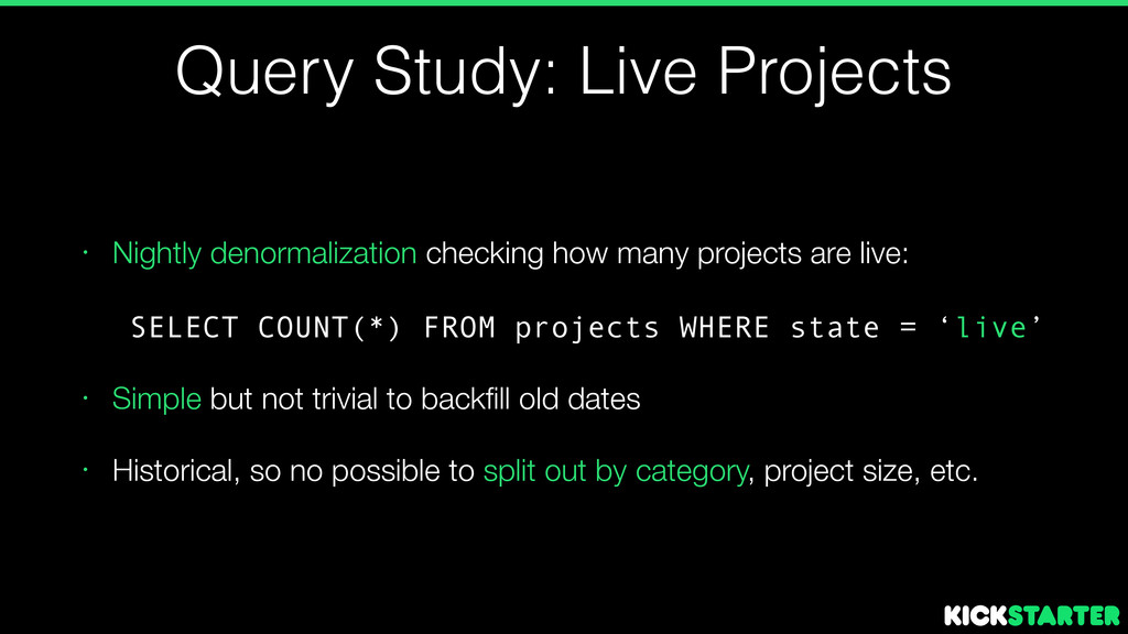 Query Study: Live Projects • Nightly denormaliz...
