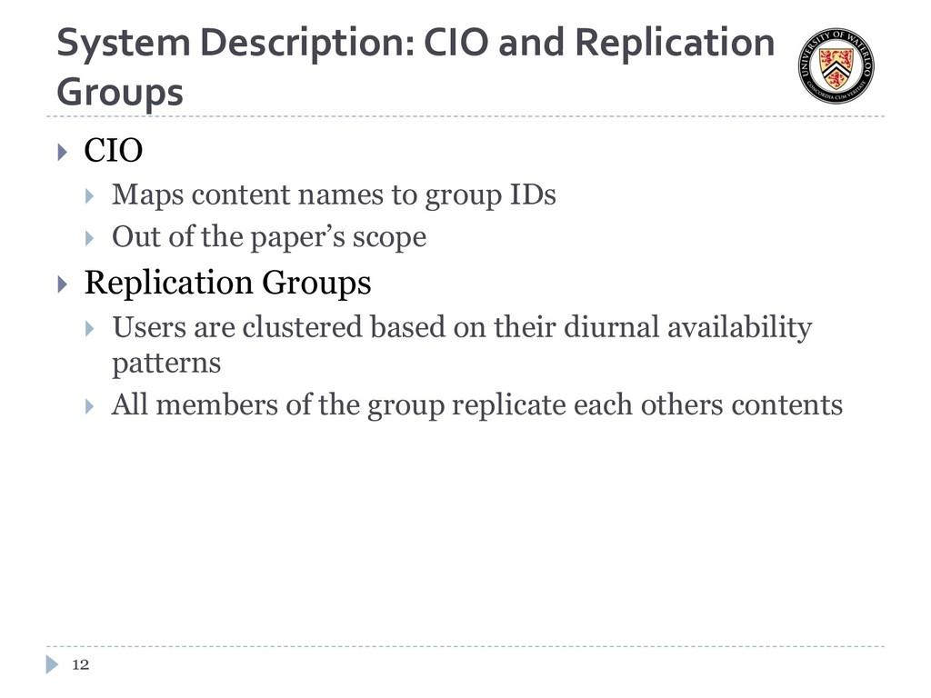 System Description: CIO and Replication Groups ...