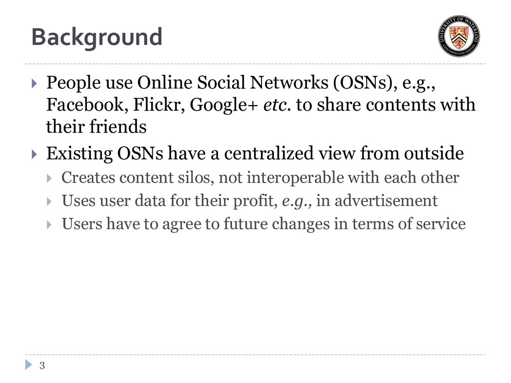 Background  People use Online Social Networks ...