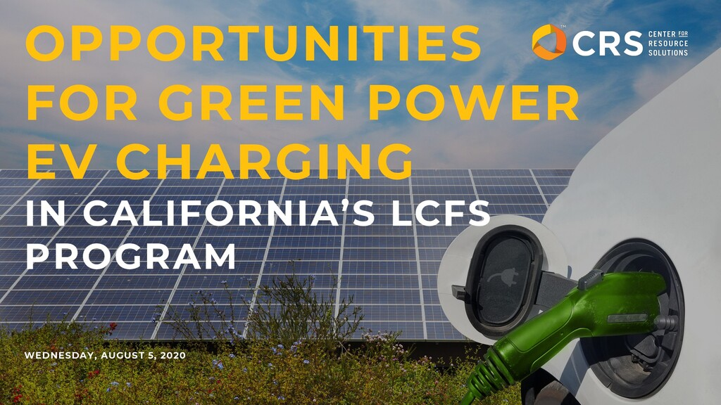 OPPORTUNITIES FOR GREEN POWER EV CHARGING IN CA...